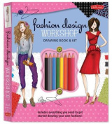 Fashion Design Workshop Drawing Book & Kit  : Includes Everything You Need to Get Started Drawing Your Own Fashions!