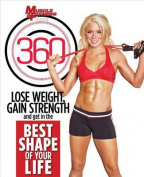 Muscle & Fitness Hers 360  : Lose Weight, Gain Strength, and Get in the Best Shape of Your Life