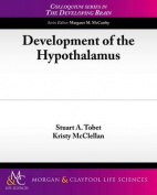 Development of the Hypothalamus