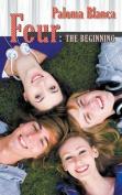 Four: The Beginning