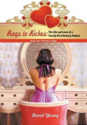 Rags to Riches: The Life and Loves of a Twenty-First-Century Orphan