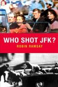 Who Shot Jfk?: New Edition
