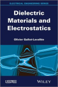 Electrostatics and Dielectric Materials