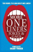 More One Liners, Jokes & Gags