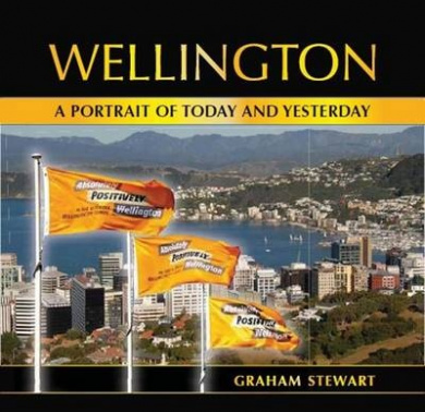 Wellington: A Portrait of Today and Yesterday