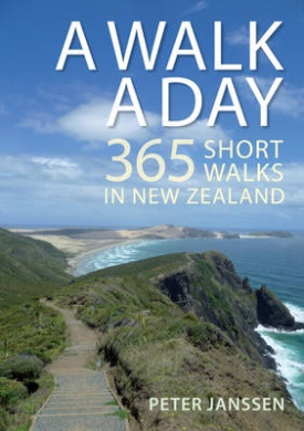 A Walk a Day: 365 Short Walks in New Zealand
