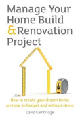 Manage Your Home Build & Renovation Project