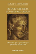Rudolf Steiner's Sculptural Group