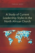A Study of Current Leadership Styles in the North African Church