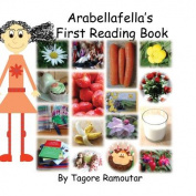 Arabellafella's First Reading Book