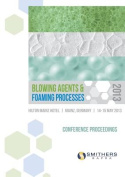 Blowing Agents and Foaming Processes 2013 Conference Proceedings