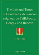The Life and Times of Geoffroi IV De Rancon Seigneur De Taillebourg, Gencay and Rancon