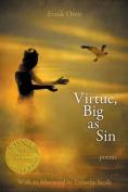 Virtue, Big as Sin