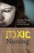 Toxic Nursing