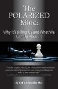 The Polarized Mind