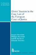 Direct Taxation in the Case-law of the European Court of Justice
