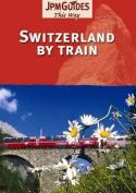 Switzerland by Train