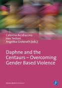 Daphne and the Centaurs - Overcoming Gender Based Violence