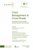 Crisis Management at Cross-Roads - Challenges Facing Cross-Border Financial Institutions at the EU Level