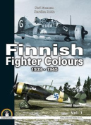 Finnish Fighter Colours 1939-1945. Volume 1