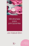 Mindfulness Para Principiantes [With CD (Audio)] = Mindfulness for Beginners [Spanish]