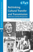 Rethinking Cultural Transfer and Transmission