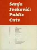 Sanja Ivekovic: Public Cuts