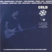 Cold Live At The Chapel Vol. 1