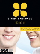 Living Language Irish Gaelic, Complete Edition [Audio]