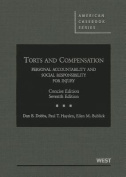 Dobbs, Hayden and Bublick's Torts and Compensation, Personal Accountability and Social Responsibility for Injury, Concise, 7th