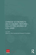 Chinese Economists on Economic Reform - Collected Works of Lou Jiwei