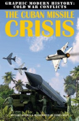 The Cuban Missile Crisis (Graphic Modern History