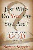 Just Who Do You Say You Are?
