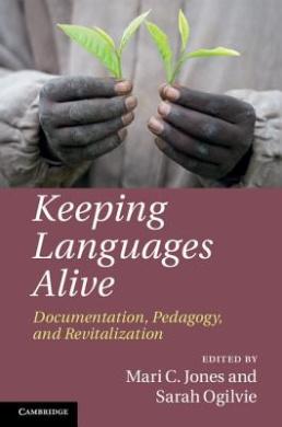 Keeping Languages Alive: Documentation, Pedagogy and Revitalization