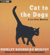 Cat to the Dogs (Joe Grey Mysteries  [Audio]