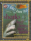 Sharks Keep Losing Their Teeth