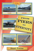 From Piers to Eternity