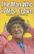 The Man Who Is Mrs Brown