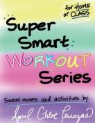 Super Smart Workout Series #1