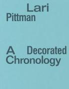 Lari Pittman - a Decorated Chronology