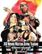 2012 Missouri Wrestling Revival Yearbook