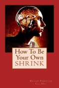 How to Be Your Own Shrink