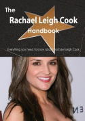 The Rachael Leigh Cook Handbook - Everything You Need to Know about Rachael Leigh Cook