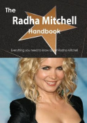 The Radha Mitchell Handbook - Everything You Need to Know about Radha Mitchell