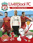 The Official Liverpool FC Sticker Colouring Book [With Sticker(s)]