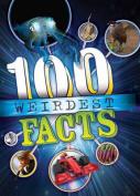 The 100 Weirdest Facts Ever