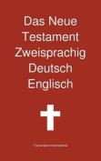 Das Neue Testament Zweisprachig, Deutsch - Englisch [GER]