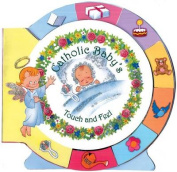 Catholic Baby's Touch and Feel [Board Book]