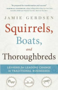 Squirrels, Boats, and Thoroughbreds