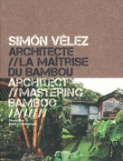 Simon Velez, Architecte/Simon Velez, Architect [FRE]